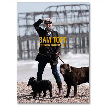 One Man and His Dog - Book by Sam Toft - Signed and Limited to just 1000 copies