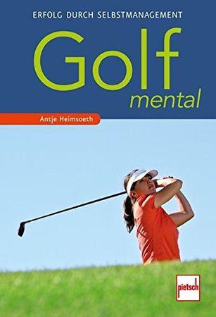 Antje Heimsoeth - Golf mental - Erfolg durch Selbstmanagement – Bild 1