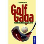 Golf Gaga. Der Fluch der weißen Kugel von Eugen Pletsch 001