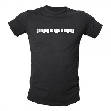 Gamin Is Not A Crime - T-Shirt