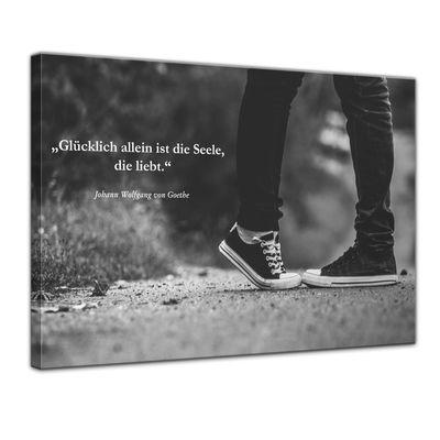 Leinwandbild mit Zitat - Glücklich allein ist die Seele, die liebt. (Johann Wolfgang von Goethe) – Bild 1