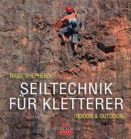 Seiltechnik für Kletterer / Nigel Shepherd