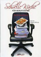 Schnelle Küche für Berufstätige / Renate Wagner-Wittula