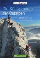 Die Königstouren der Ostalpen / Michael Pröttel