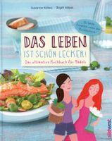 Das Leben ist schön lecker, Kochbuch für Mädels / Susanne Kalwa, Birgitt Hölzel