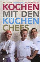 Kochen mit den Küchenchefs / Ralf Zacherl, Mario Kotaska, Martin Baudrexel