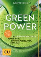 Green Power, Mit grünen Smoothies fit und ausgeglichen / Burkhard Hickisch