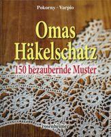 Omas Häkelschatz, 150 bezaubernde Muster / Annelie Pokorny, Eva Varpio