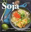 Soja, 120 vegane und vegetarische Rezepte mit Tofu & Co. / Elisabeth Fischer, Irene Kührer