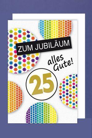 Jubiläum 25 Grußkarte Geschäftskarte Fröhliche Runde Kreise 16x11cm