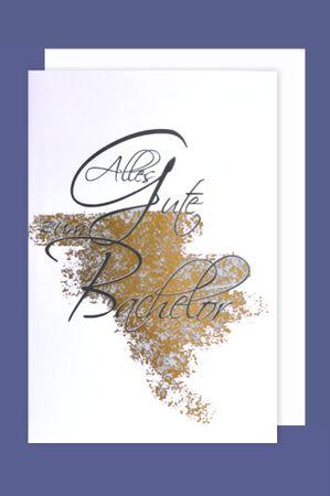 Bachelor Karte Grußkarte Prüfung Alles Gute Goldfoliendruck 16x11cm