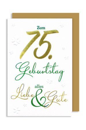 75 Geburtstag Karte Grußkarte Präge Foliendruck Alles Gute 16x11cm