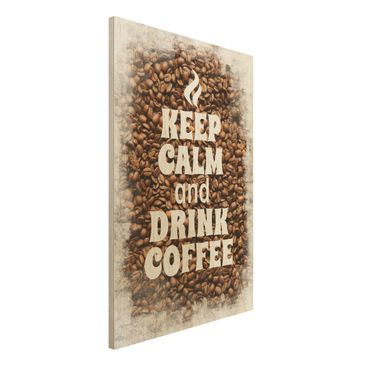Produktfoto Holzbild Küche - No.EV86 Keep Calm And Drink Coffee - Hoch 3:2