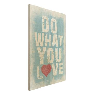 Immagine del prodotto Foto su legno - No.KA26 Do What You Love - Verticale 3:2