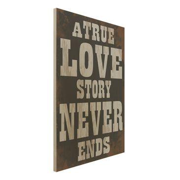 Produktfoto Holzbild mit Spruch - No.KA28 True Love - Hoch 3:2