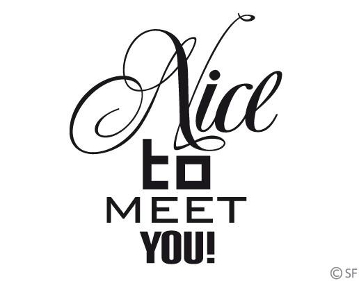 Produktfoto Fensterfolie - Fenstertattoo No.SF942 Nice To Meet You - Milchglasfolie