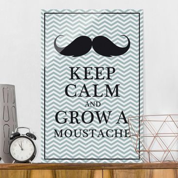Produktfoto Glasbild - No.YK26 Keep Calm and Grow a Moustache - Hoch 3:2