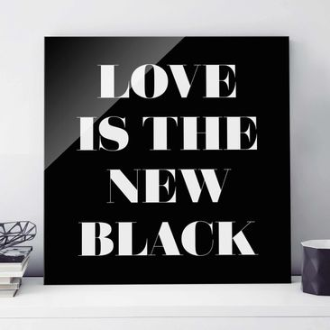 Produktfoto Glasbild - Love is the new black - Quadrat 1:1