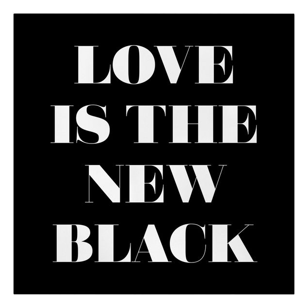 Produktfoto Leinwandbild - Love is the new black - Quadrat 1:1, Frontalansicht, Artikelnummer 229468-FF