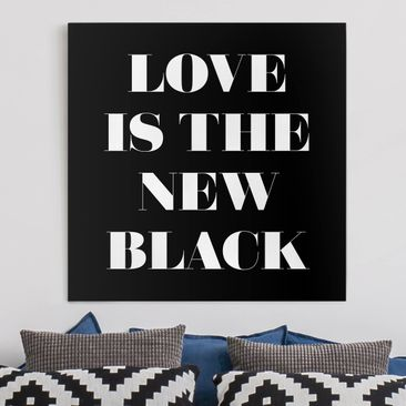 Produktfoto Leinwandbild - Love is the new black - Quadrat 1:1, vergrößerte Ansicht in Wohnambiente, Artikelnummer 229468-XWA