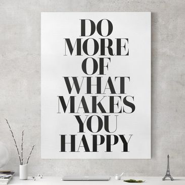 Produktfoto Leinwandbild - Do more of what makes you happy - Hochformat 4:3, vergrößerte Ansicht in Wohnambiente, Artikelnummer 229529-XWA