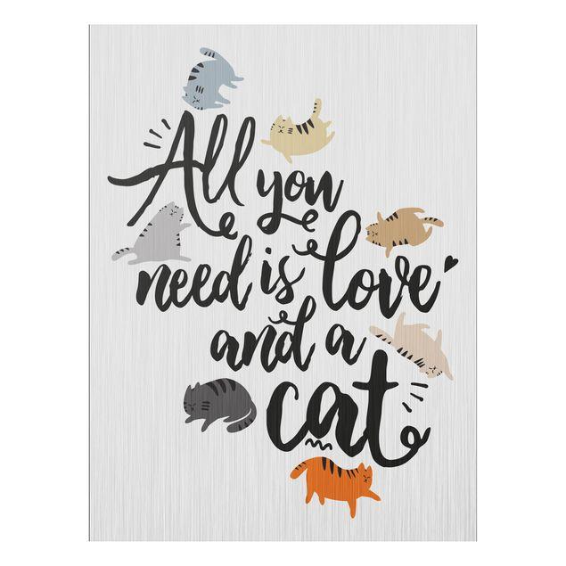 Produktfoto Aluminium Print gebürstet - All you need is love and a cat - Hochformat 4:3