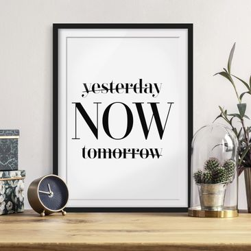 Product picture Framed print - Yesterday Now Tomorrow -...
