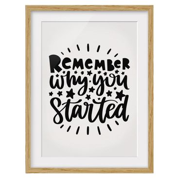 Product picture Framed print - Remember Why You Started...