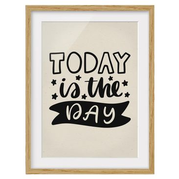 Product picture Framed print - Today Is The Day -...