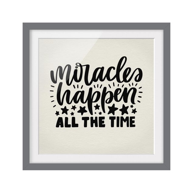 Produktfoto Bild mit Rahmen - Miracles happen all the time - Quadrat 1:1