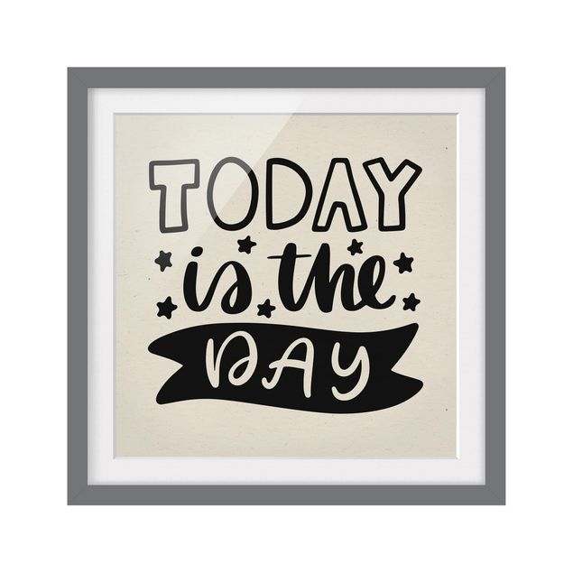 Produktfoto Bild mit Rahmen - Today is the day - Quadrat 1:1