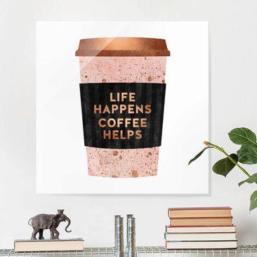 Produktfoto Glasbild - Life Happens Coffee Helps Gold - Quadrat 1:1