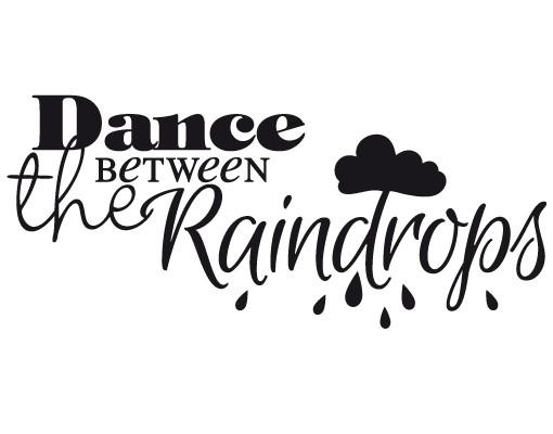 Produktfoto Wandtattoo Sprüche - Wandsprüche No.EV68 Dance Between The Raindrops II