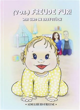 Babytagebuch - (Vor-) Freude Pur !  Wir sind im Babyglück
