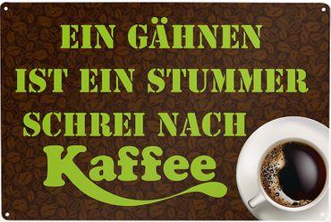 Blechschild Schrei nach Kaffee