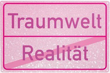 Blechschild Realität / Traumwelt