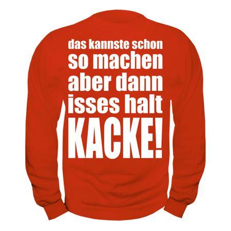Männer Sweatshirt Dann isses halt KACKE!