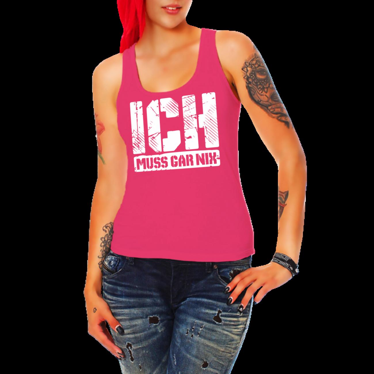 Girls Trägershirt Tank Top ICH MUSS GAR NIX Sprüche Status cool Fun Spaß Spruch