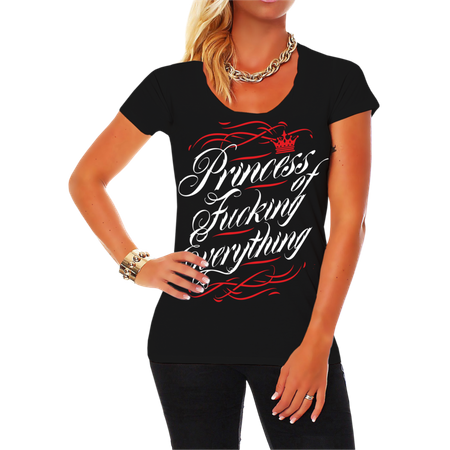 Frauen Shirt Princess of Fucking Everything
