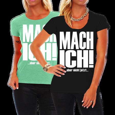 Frauen Shirt MACH ICH aber nicht jetzt