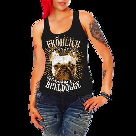 Frauen Trägershirt Französische Bulldogge - fröhlich und dickköpfig