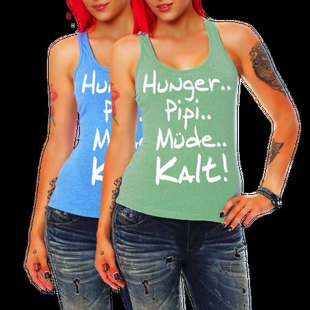 Frauen Trägershirt Hunger Pipi Müde Kalt