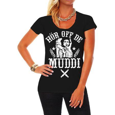 Frauen Shirt Hör off de Muddi