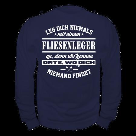 Männer Sweatshirt Leg dich niemals mit einem FLIESENLEGER an