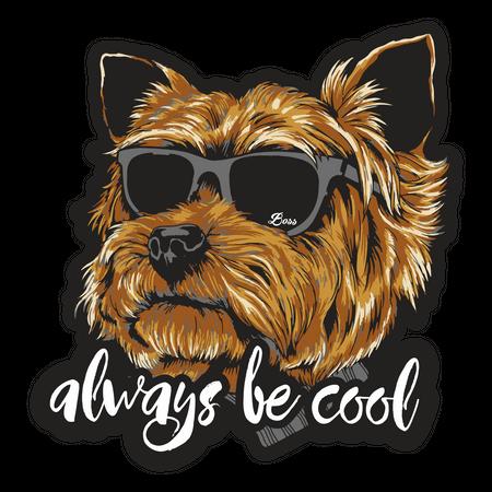 Aufkleber Yorkshire Terrier Always be cool