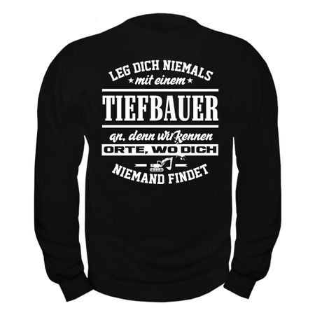 Männer Sweatshirt Leg dich niemals mit einem TIEFBAUER an