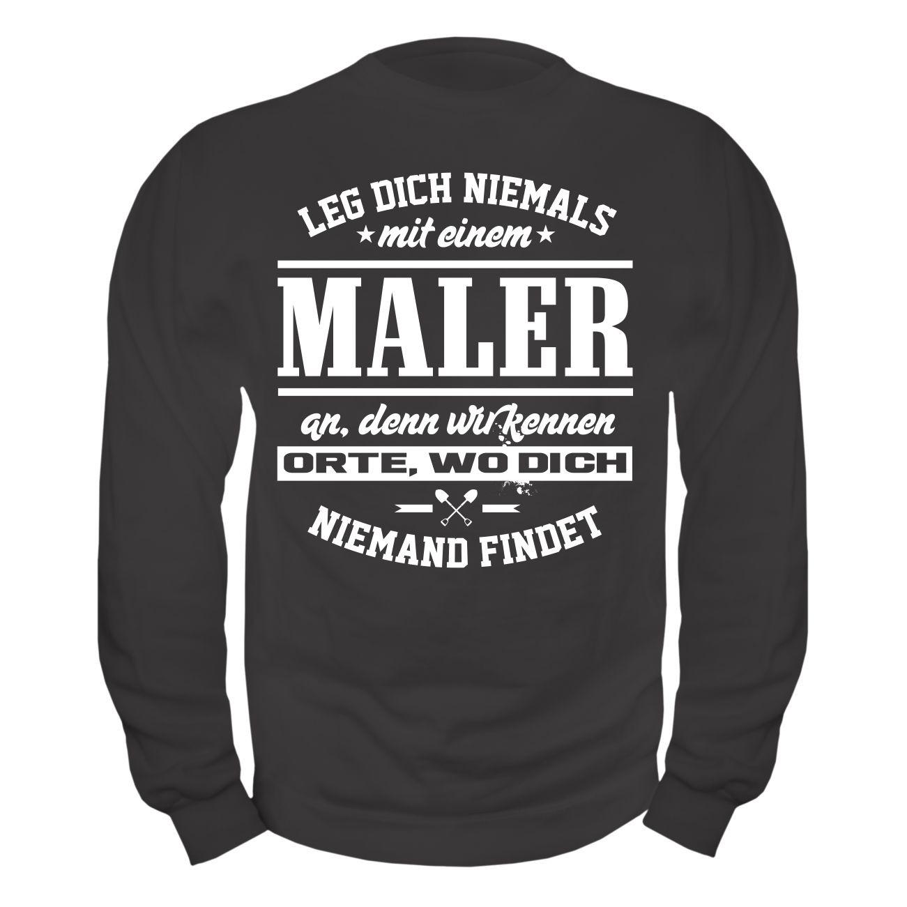 Männer Sweatshirt Leg dich niemals mit einem MALER an