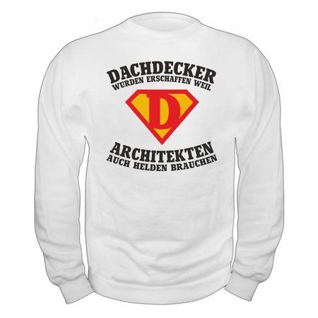 Männer Sweatshirt DACHDECKER wurden erschaffen