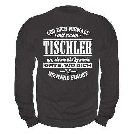Männer Sweatshirt Leg dich niemals mit einem TISCHLER an
