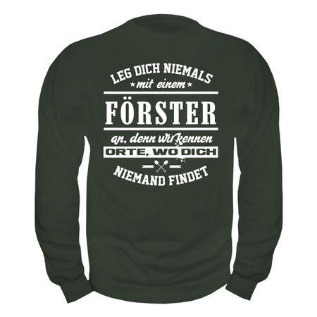 Männer Sweatshirt Leg dich niemals mit einem FÖRSTER an